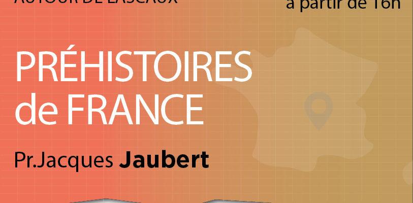 Conférence : Préhistoires de France par Jacques Jaubert